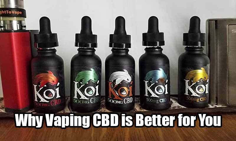 Why Vaping CBD is Better for You