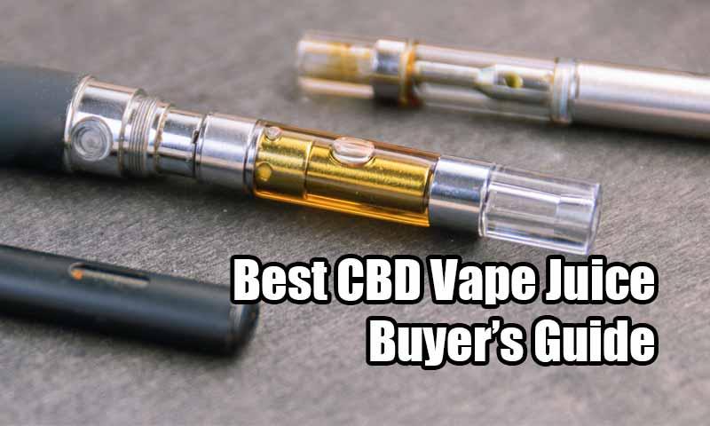 Best CBD Vape Juice: Buyer's Guide