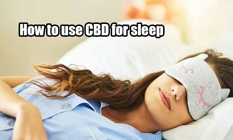 How to use CBD for sleep