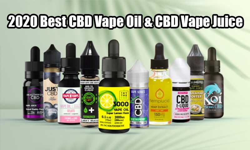 2020 Best CBD Vape Oil & CBD Vape Juice