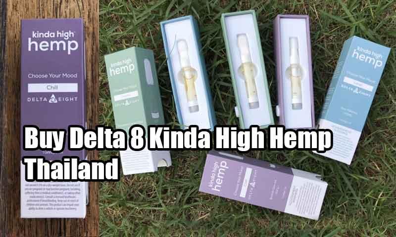 Buy Delta 8 Kinda High Hemp Thailand